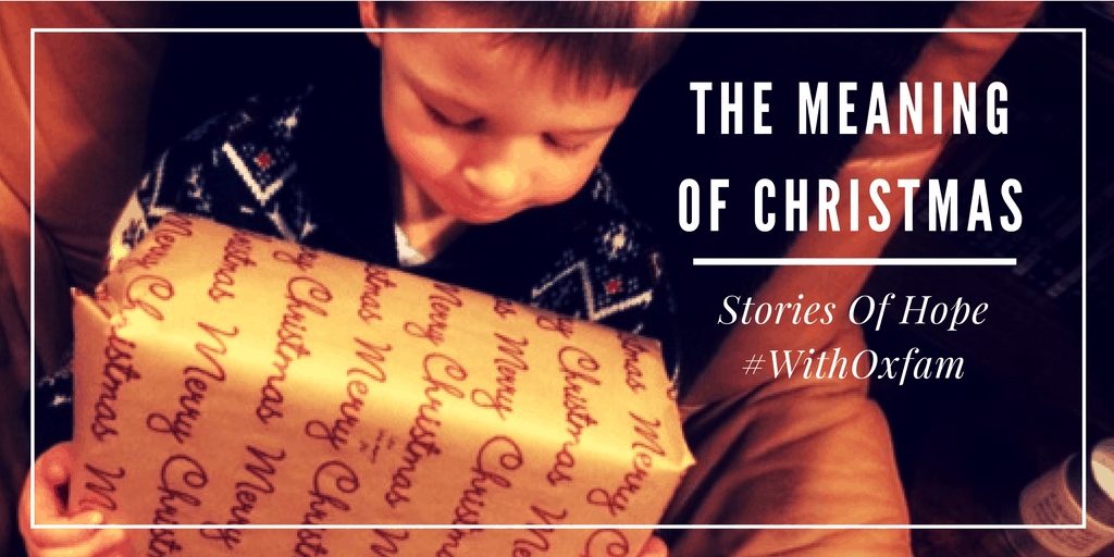 What Do You Want The Meaning Of Christmas To Be For Your Children? The Gift Of Giving #WithOxfam
